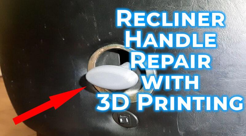 Recliner handle repair with 3D printing